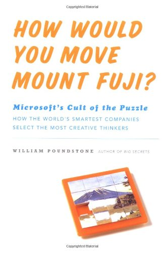 9780316919166: How Would You Move Mount Fuji?: Microsoft's Cult of the Puzzle