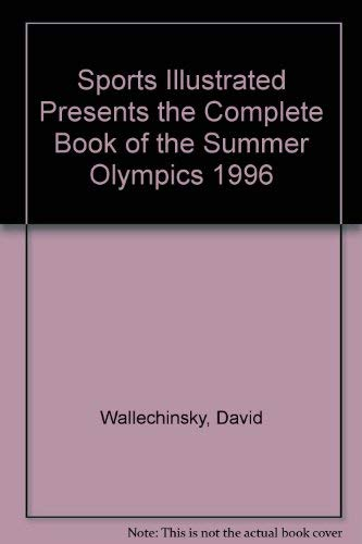 9780316920933: Sports Illustrated Presents the Complete Book of the Summer Olympics 1996