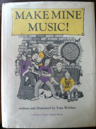 9780316921114: Make Mine Music: How to Make and Play Instruments and Why They Work (A Brown paper school book)