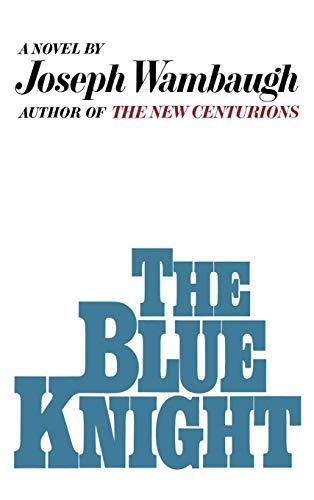 The Blue Knight [Hardcover] by Wambaugh, Joseph: Joseph Wambaugh