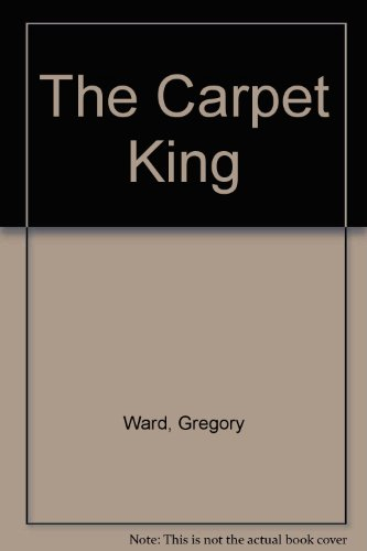 The Carpet King: Ward, Gregory