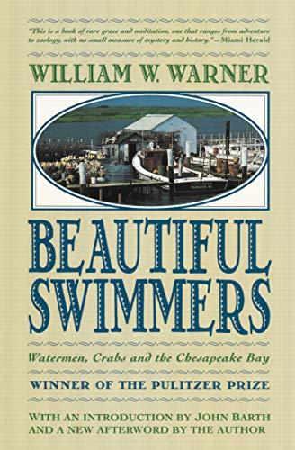 Beautiful Swimmers: Watermen, Crabs and the Chesapeake Bay: William W. Warner