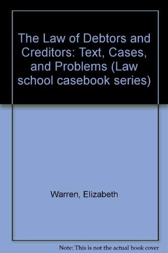9780316923569: Law of Debtors and Creditors Text Cases and Problems (Law school casebook series)