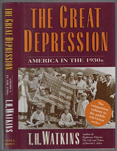 The Great Depression America in the 1930s: Watkins, T.H.