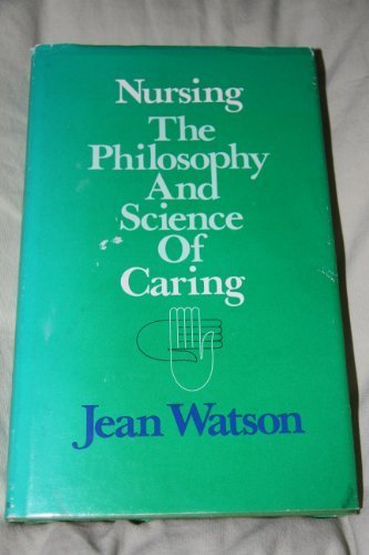 9780316924641: Nursing: The philosophy and science of caring