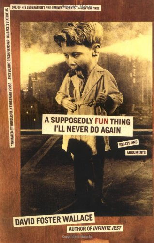 9780316925280: A Supposedly Fun Thing I'll Never Do Again: Essays and Arguments