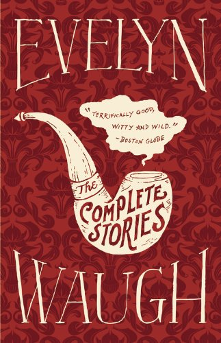 9780316925464: The Complete Stories of Evelyn Waugh