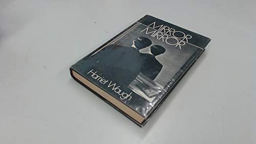 Mirror Mirror: Waugh, Harriet