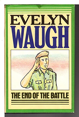 The End of the Battle: WAUGH, Evelyn