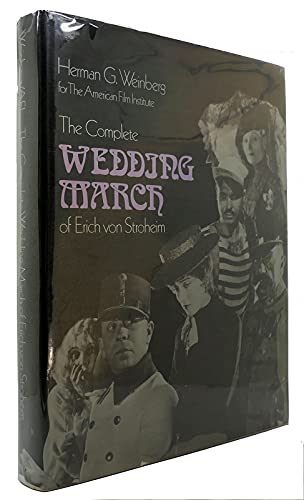 9780316928427: The Complete Wedding March of Erich von Stroheim (American Film Institute series)