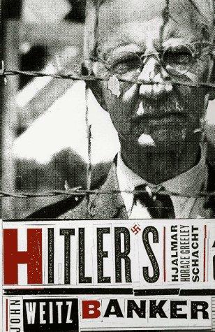 9780316929165: Hitler's Banker: Hjalmar Horace Greeley Schacht