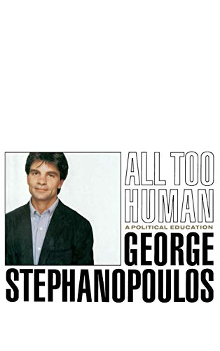 9780316929196: All Too Human: A Political Education