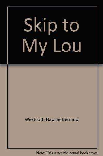 9780316931403: Skip to My Lou