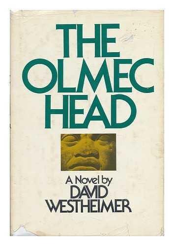 The Olmec Head: Westheimer, David