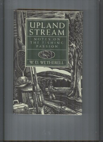 Upland Stream: Notes on the Fishing Passion