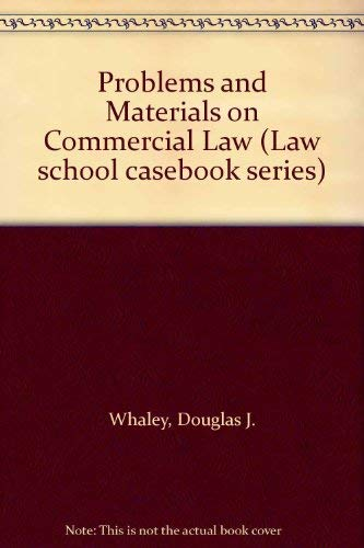 9780316932417: Problems and Materials on Commercial Law (Law School Casebook Series)