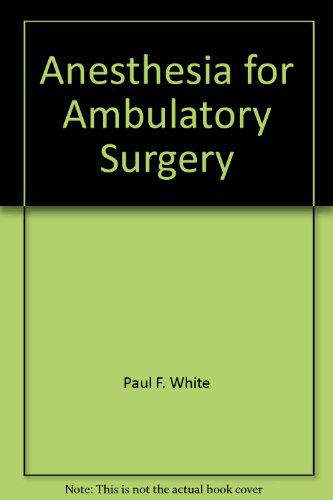 Anesthesia for Ambulatory Surgery (International Anesthesiology Clinics): n/a