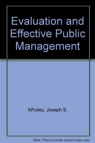 9780316937825: Evaluation and Effective Public Management (Little, Brown foundations of public management series)