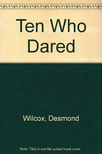 Ten Who Dared: Wilcox, Desmond