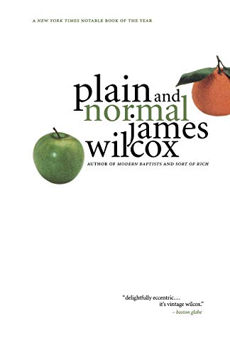 Plain and Normal: A Novel: James Wilcox