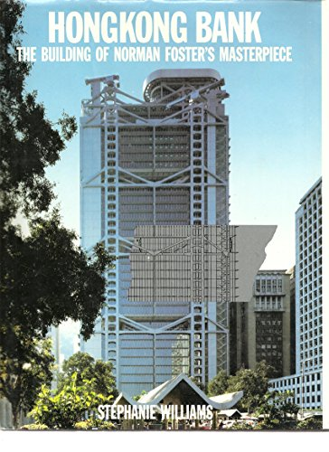 9780316942386: Hongkong Bank : The Building of Norman Foster's Masterpiece