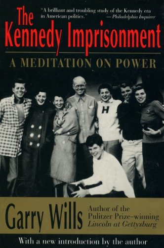 9780316943710: The Kennedy Imprisonment: A Meditation on Power