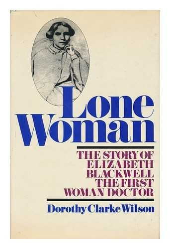 9780316944885: Lone Woman: The Story of Elizabeth Blackwell, the First Woman Doctor.