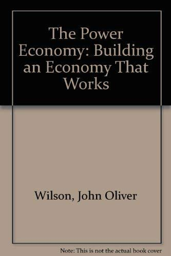 The Power Economy: Building an Economy That Works: Wilson, John Oliver