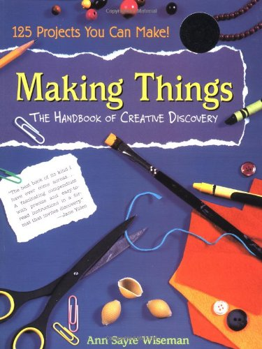 9780316947565: Making Things: The Handbook of Creative Discovery
