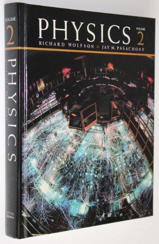 PHYSICS: VOL. 2.: Wolfson, Richard and Jay M. Pasachoff.