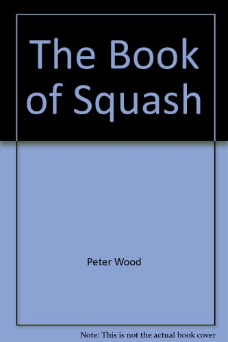 9780316951609: The book of squash