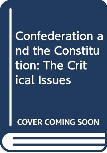 9780316951623: Confederation and the Constitution: The Critical Issues