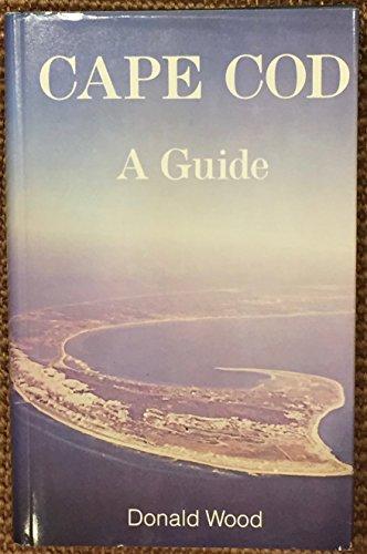 Cape Cod: A Guide.: Donald Wood.