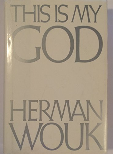 9780316955072: This Is My God: The Jewish Way of Life