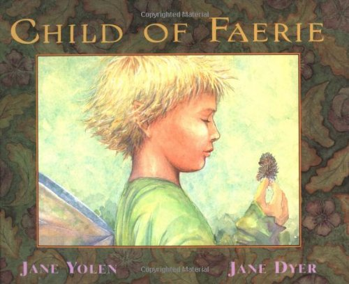 Child of Faerie, Child of Earth: Yolen, Jane