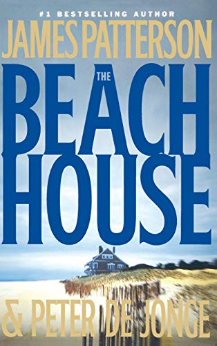 The Beach House: JAMES PATTERSON, PETER DE JONGE