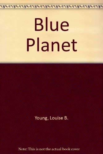 The Blue Planet: A Celebration of the Earth