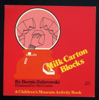Milk Carton Blocks: A Children's Museum Activity Book: Bernie Zubrowski