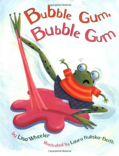 Bubble Gum, Bubble Gum: Lisa Wheeler