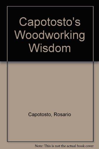 9780317001495: Capotosto's Woodworking Wisdom