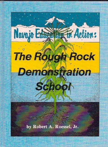 Navajo Education in Action: The Rough Rock Demonstration School