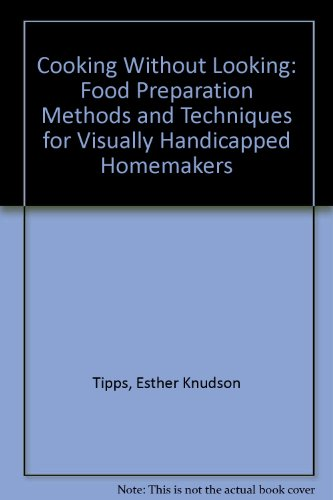 9780317018820: Cooking Without Looking: Food Preparation Methods and Techniques for Visually Handicapped Homemakers