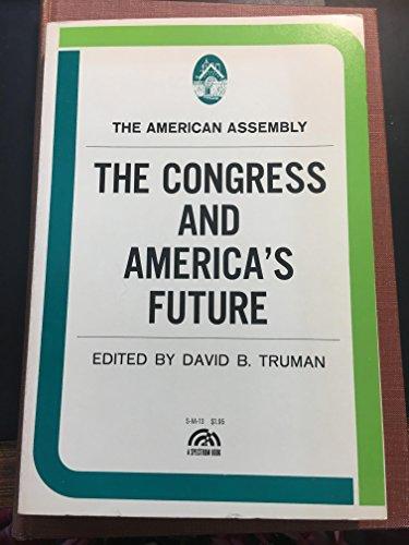 9780317029482: The Congress and America's Future