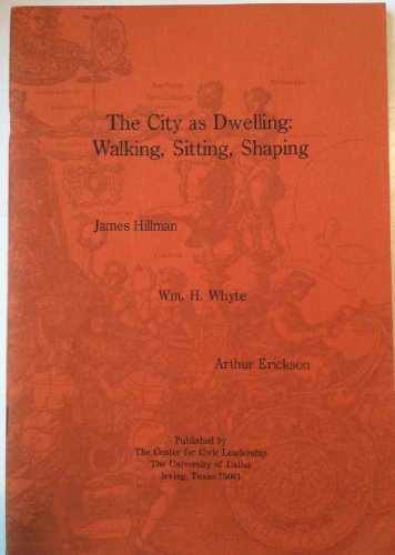 9780317047127: The City As Dwelling: Walking, Sitting, Shaping