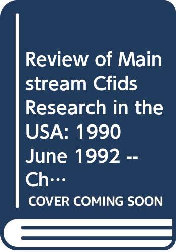 Review of Mainstream Cfids Research in the: Kendra Dayger