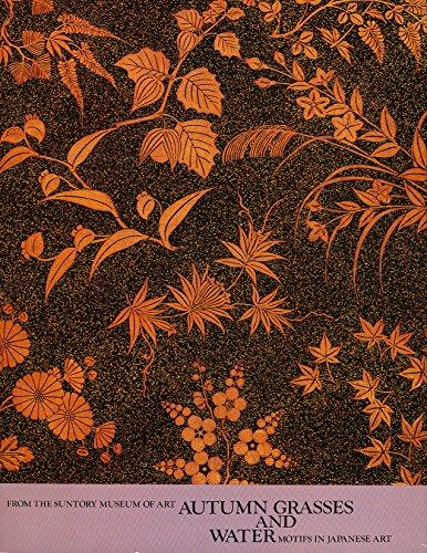 9780317067682: Autumn Grasses & Water: Motifs in Japanese Art