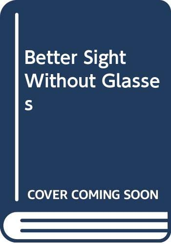 9780317073317: Better Sight Without Glasses