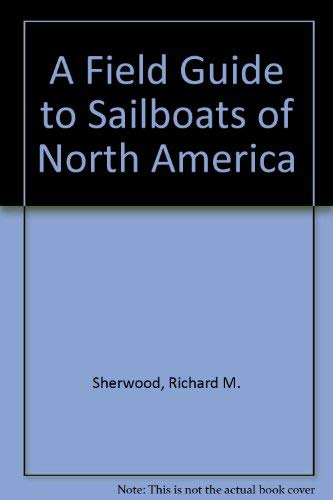 9780317076868: A Field Guide to Sailboats of North America