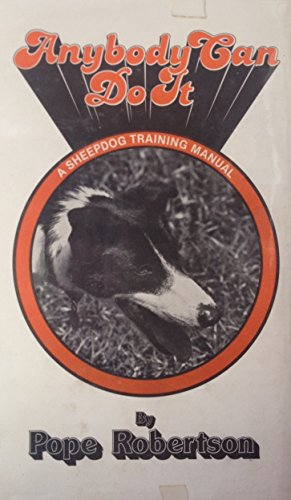 9780317115611: Everybody Can Do It: A Sheepdog Training Manual