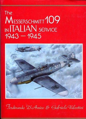 9780317196924: The Messerschmitt 109 in Italian Service, 1943-1945